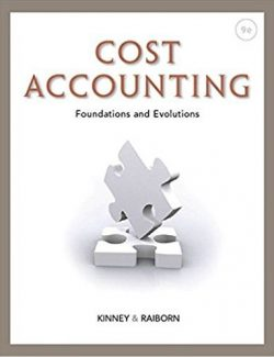 Cost Accounting – Cecily A. Raiborn, Michael R. Kinney – 9th Edition