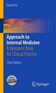 Approach to Internal Medicine (A Resource Book for Clinical Practice) – David Hui – 3rd Edition