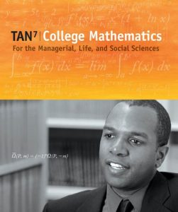 College Mathematics for the Managerial, Life, and Social Sciences – Soo T. Tan – 7th Edition