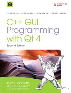 C++ GUI Programming with Qt 4 – Jasmin Blanchette; Mark Summerfield – 2nd Edition