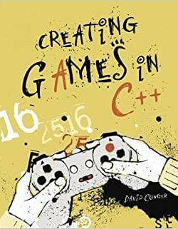 Creating Games in C++ A Step-by-Step Guide - David Conger, Ron Little - 1st Edition 20