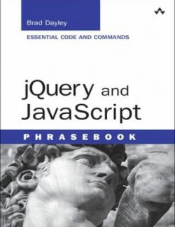 JQuery and JavaScript (Phrasebook) – Brad Dayley – 1st Edition