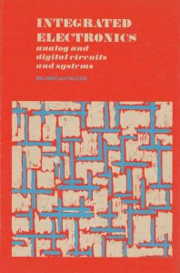 Integrated Electronics Analog and Digital Circuits and Systems – J. Millman, C. Halkias – 1st Edition