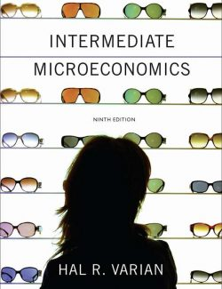 Intermediate Microeconomics – Hal R. Varian – 9th Edition