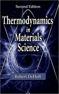Thermodynamics in Materials Science – Robert Dehoff – 2nd Edition