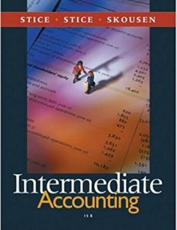 Intermediate Accounting – James D. Stice, Earl K. Stice – 15th Edition