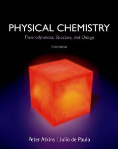 Physical Chemistry Thermodynamics, Structure and Change – Peter Atkins, Julio de Paula – 10th Edition