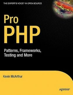 Pro PHP: Patterns, Frameworks, Testing and More – Kevin McArthur – 1st Edition