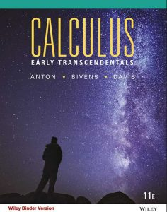 Calculus Early Transcendentals: Single Variable – Howard Anton, Irl Bivens, Stephen Davis – 11th Edition