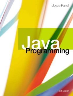 Java Programming – Joyce Farrell – 9th Edition