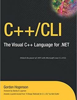 C++/CLI: The Visual C++ Language for .NET – Gordon Hogenson – 1st Edition