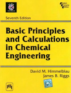 Basic Principles Calculations in Chemical Engineering – David M. Himmelblau, James B. Riggs – 7th Edition