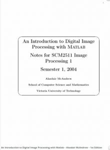 An Introduction to Digital Image Processing with Matlab – Alasdair McAndrew – 1st Edition