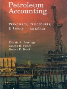 Petroleum Accounting – Dennis R. Jennings – 5th edition