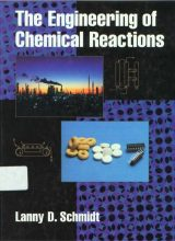 The Engineering of Chemical Reactions - Lanny D. Schmidt - 1st Edition 73