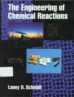 The Engineering of Chemical Reactions – Lanny D. Schmidt – 1st Edition