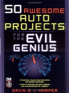 50 Awesome Auto Projects for the Evil Genius – Gavin O. J. Harper – 1st Edition
