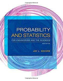 Probability & Statistics for Engineering and the Sciences – Jay L. Devore – 6th Edition