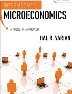 Intermediate Microeconomics: A Modern Approach – Hal R. Varian – 8th Edition