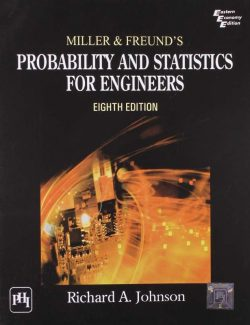 Probability and Statistics for Engineers – Miller & Freund's – 8th Edition