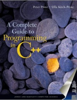 A Complete Guide to Programming in C++ – Ulla Kirch-Prinz, Peter Prinz – 1st Edition