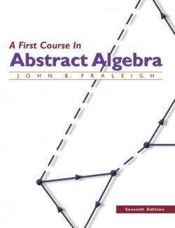 A First Course in Abstract Algebra – J. Fraleigh – 7th Edition