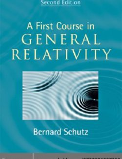 A First Course in General Relativity – Bernard Schutz – 2nd Edition