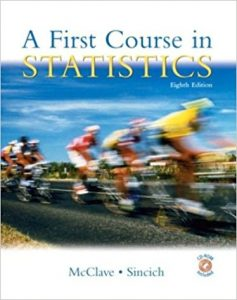 A First Course in Statistics – James T. McClave, Terry Sincich – 8th Edition