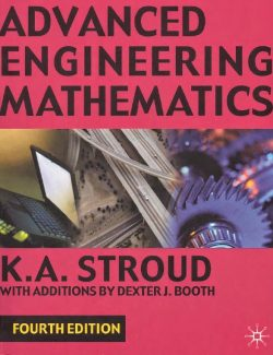 Advanced Engineering Mathematics – K. A. Stroud, Dexter J. Booth – 4th Edition