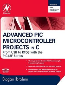 Advanced PIC Microcontroller Projects in C – Dogan Ibrahim – 1st Edition