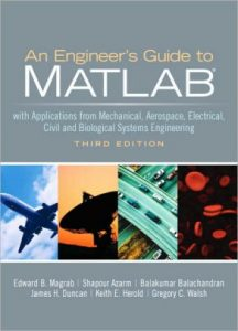 An Engineer's Guide to MATLAB – Edward B. Magrab – 3rd Edition
