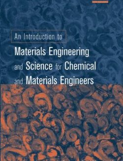 An Introduction to Materials Engineering – Brian S. Mitchell – 1st Edition