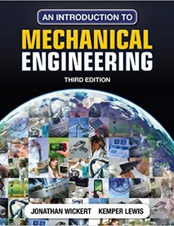 An Introduction to Mechanical Engineering – Jonathan Wickert – 3rd Edition