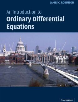 An Introduction to Ordinary Differential Equations – James C. Robinson – 1st Edition
