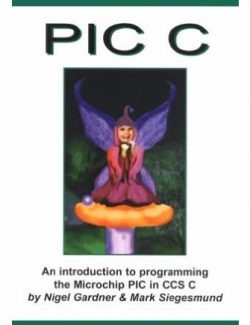 An Introduction to Programming the Microchip PIC in C - Nigel Gardner - 1st Edition 27