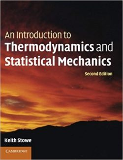An Introduction to Thermodynamics and Statistical Mechanics – Keith Stowe – 2nd Edition