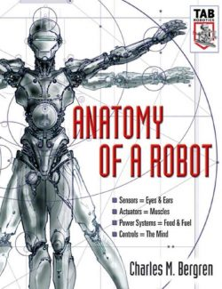 Anatomy of a Robot – Charles M. Bergren – 1st Edition