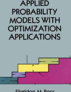 Applied Probability Models with Optimization Applications – Sheldon M. Ross – 2nd Edition