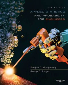 Applied Statistics and Probability for Engineers – Douglas C. Montgomery, George C. Runger – 6th Edition