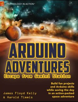 Arduino Adventures – James Floyd Kelly & Harold Timmis – 1st Edition