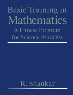 Basic Training in Mathematics – R. Shankar – 1995 Edition