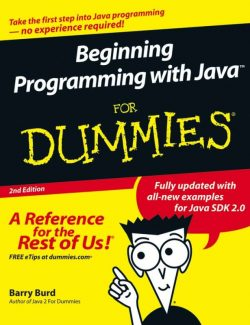 Beginning Programming with Java For Dummies – Barry Burd – 2nd Edition