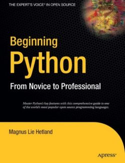 Beginning Python, From Novice To Professional – Magnus Lie Hetland – 2009 Edition