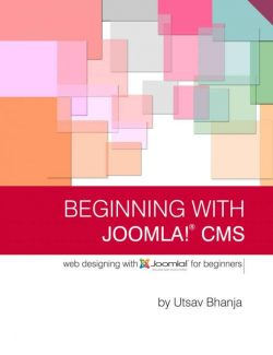 Beginning with Joomla! CMS – Utsav Bhanja – 1st Edition