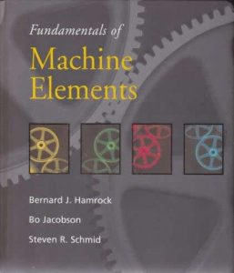 Fundamentals of Machine Elements – Bernard J. Hamrock – 1st Edition