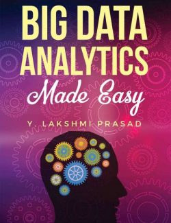Big Data Analytics Made Easy – Y. Lakshmi Prasad – 1st Edition