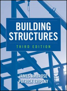 Building Structures – James Ambrose, Patrick Tripeny -3rd Edition