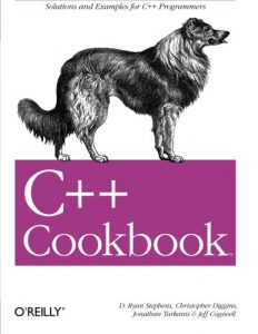 C++ Cookbook – Jeff Cogswell, Christopher Diggins, Ryan Stephens, Jonathan Turkanis – 1st Edition