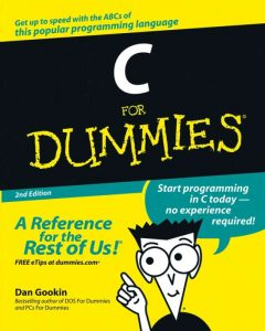 C for Dummies – Dan Gookin – 2nd Edition