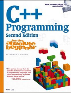 C++ Programming for the Absolute Beginner – Mark Lee – 2nd Edition